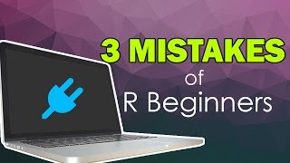 Three Common Mistakes of R Beginners | R-Tutorials.com