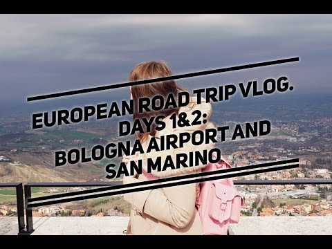 Vlog European Road Trip. Days 1&2: Bologna Airport And San Marino