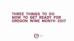 Get Ready for Oregon Wine Month 2017