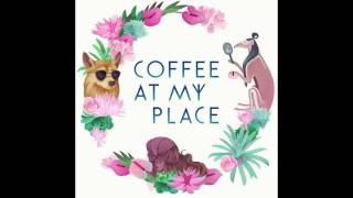 Coffee At My Place - Hey White America