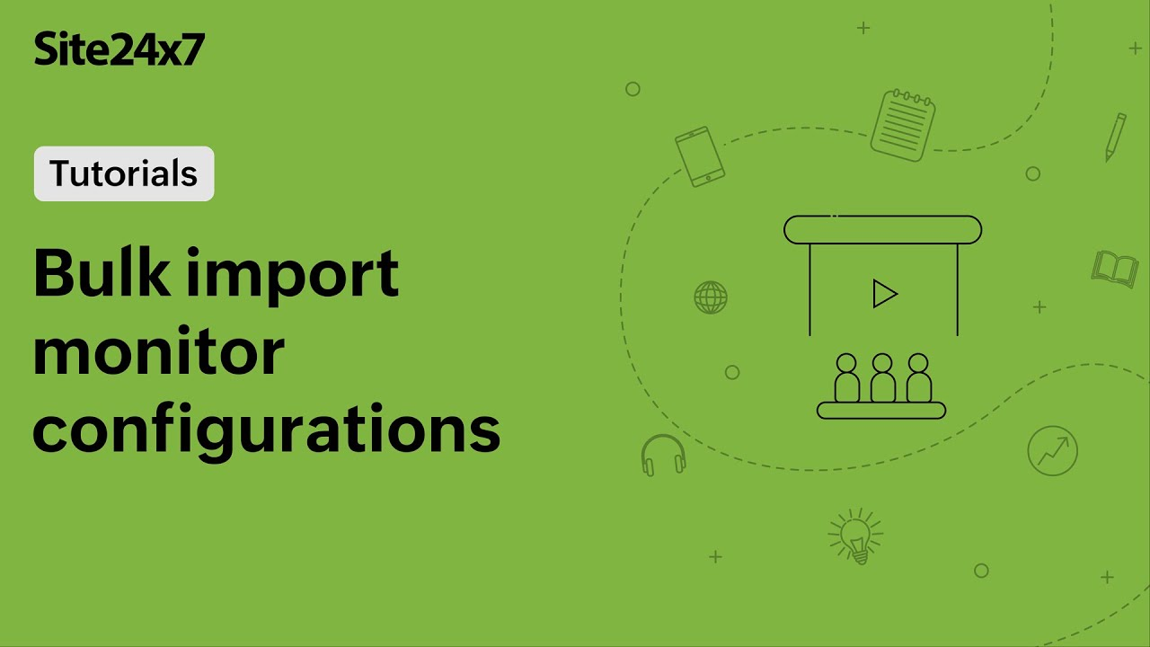 Bulk Import Monitor Configurations using Site24x7