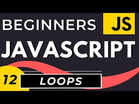 For Loops, While Loops, Do While Loops | Javascript Loop Tutorial for Beginners