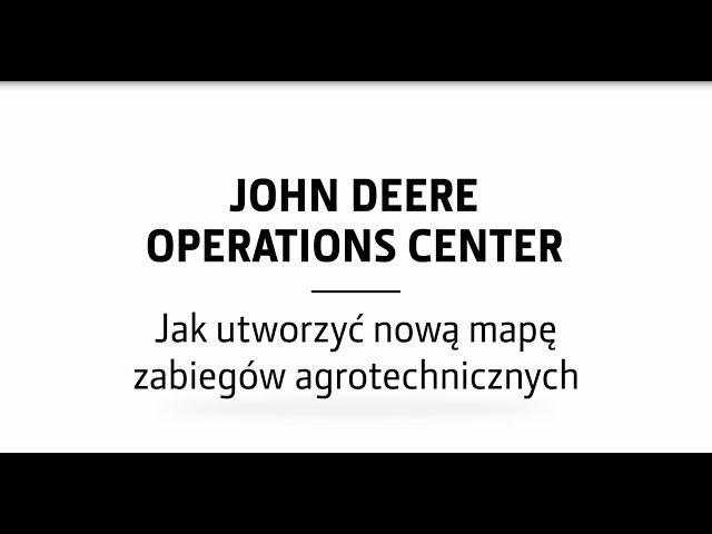 Tworzenie mapy zabiegów agrotechnicznych | John Deere