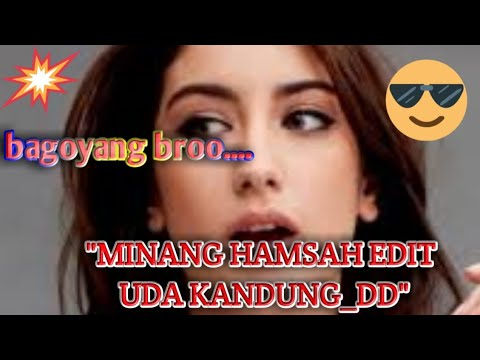 Minang edit _ hasah _ uda kandung add_
