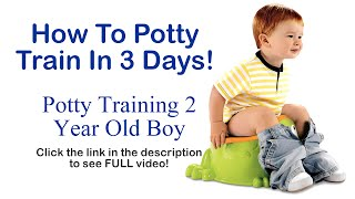 How To Potty Train In 3 Days - Potty Training 2 Year Old Boy