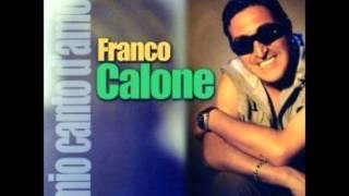 Franco Calone - Mo ca manche tu