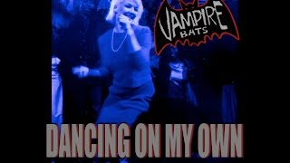 THE VAMPIRE BATS - Dancing On My Own (Robyn - Free Download) Secret Agent Records