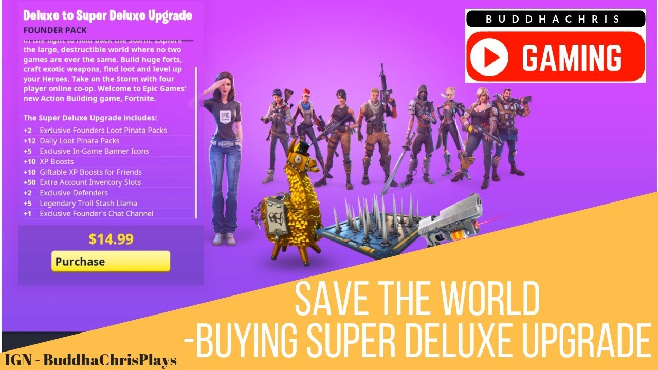 Buying Super Deluxe Upgrade Fortnite Save The World Youtube