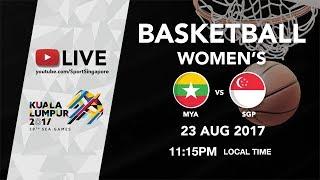 Basketball Womens Myanmar vs Singapore | 29th SEA Games 2017