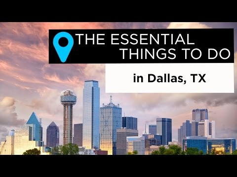 The Essential Things to Do in Dallas, Texas