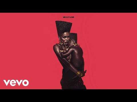 Teyana Taylor - We Got Love Featuring Ms. Lauryn Hill | Music