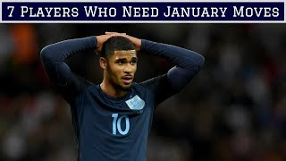 7 Footballers Who NEED January Transfers