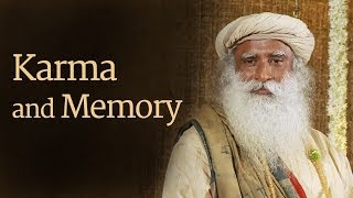 What is Karma? How Do You Break the Karmic Trap - Sadhguru