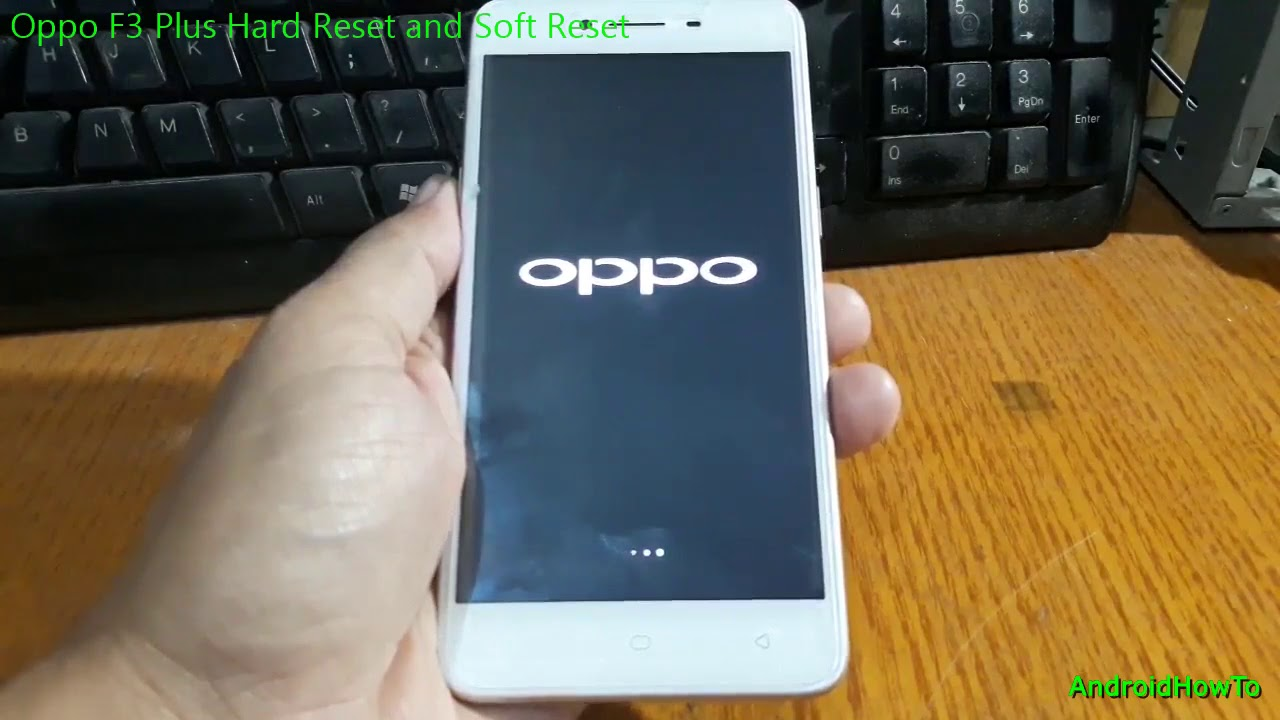 Oppo F3 Plus Hard Reset and Soft Reset