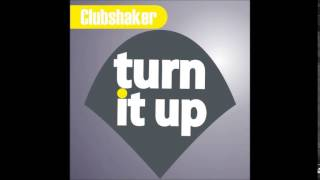 Clubshaker - Turn It Up (Extended)