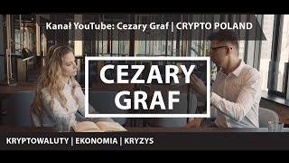 Kanał YouTube: Cezary Graf | CRYPTO POLAND (kryptowaluty, ekonomia, kryzys)