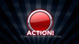 ACTION! - Como configurar livestreams
