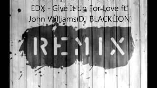 Paul Hutchinson - I Ran VS EDX - Give It Up For Love ft. John Williams(DJ BLACKLION)