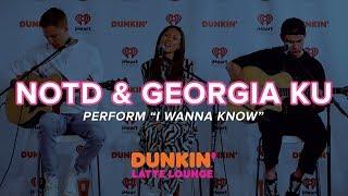 NOTD & Georgia Ku Perform 'I Wanna Know' Live | DLL