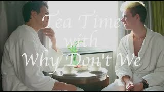 Why Don't We • Tea Time (New York Edition) Episode 11 feat. Jonah & Corbyn