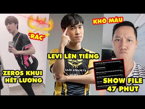Drama LMHT: Zeros khui hết lương của GAM, Levi chính thức lên tiếng, File 47 phút sắp được công khai