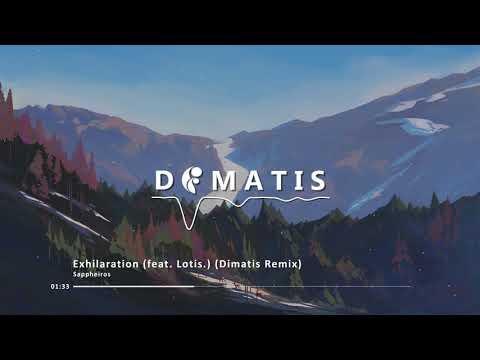 Sappheiros - Exhilaration (feat. Lotis.) (Dimatis Remix)