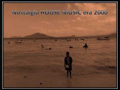 Nostalgia HOUSE MUSIC Era 2000