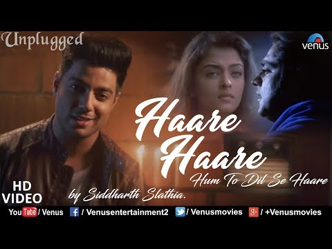 Siddharth Slathia | Haare Haare- Hum To Dil Se Haare | Unplugged Cover | Josh | Superhit Hindi Song