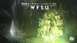 Snails x Waka Flocka Flame - WFSU