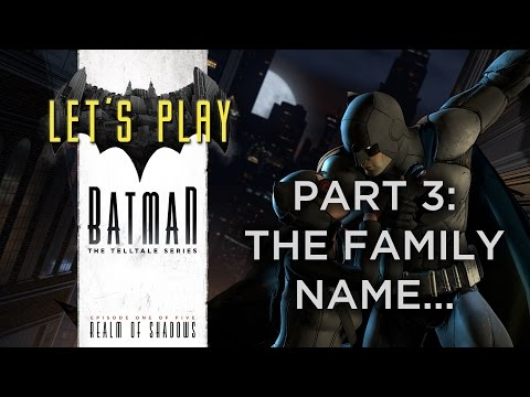 Batman: The Telltale Series - Realm of Shadows: Part 3: The Family Name... (No Commentary)