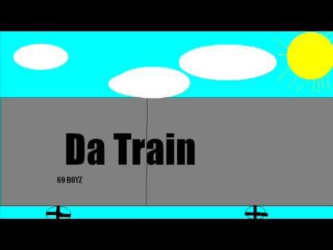 Da Train- 69 BOYZ