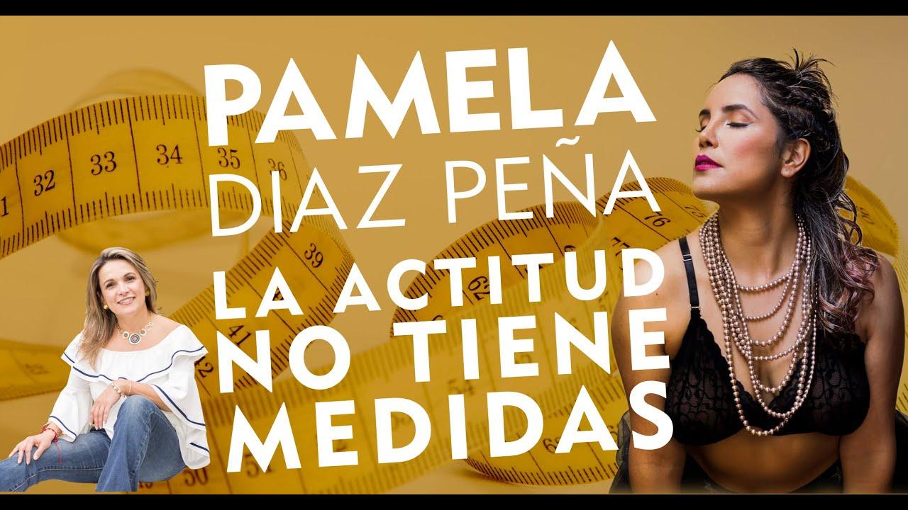 """Pamela Díaz Peña 🧐 🧐 🧐 """"La ACTITUD NO Tiene MEDIDAS"""" 😉 😉 😉"""