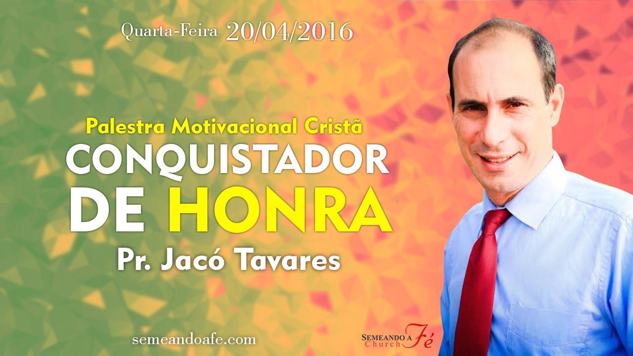 Palestra Motivacional Cristã Conquistador De Honra Jacó