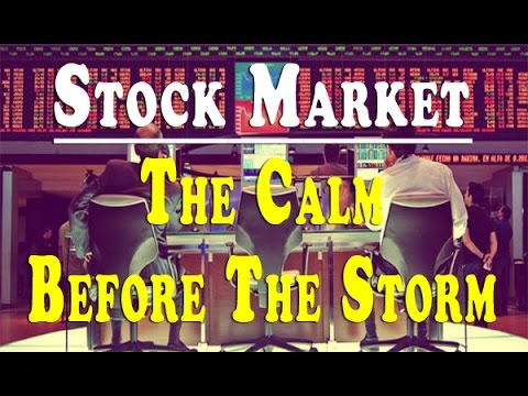 STOCK MARKET CALM BEFORE A MASSIVE STORM