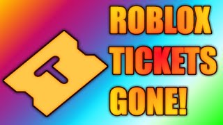 ROBLOX Is Removing Tickets Currency, FOREVER! On 4/13 (Discussion) - RIP Tickets