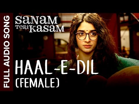 Haal-E-Dil (Female Version) | Full Audio Song | Sanam Teri Kasam | Harshvardhan, Mawra | Himesh