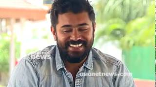 Nivin Pauly : Exclusive interview with Nivin Pauly - Kayamkulam Kochunni