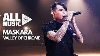 VALLEY OF CHROME - Maskara (MYX Live! Performance)