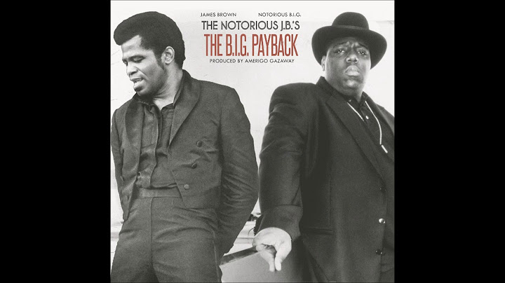 notorious big  james brown  the notorious jbs big payback  amerigo gazaway full album