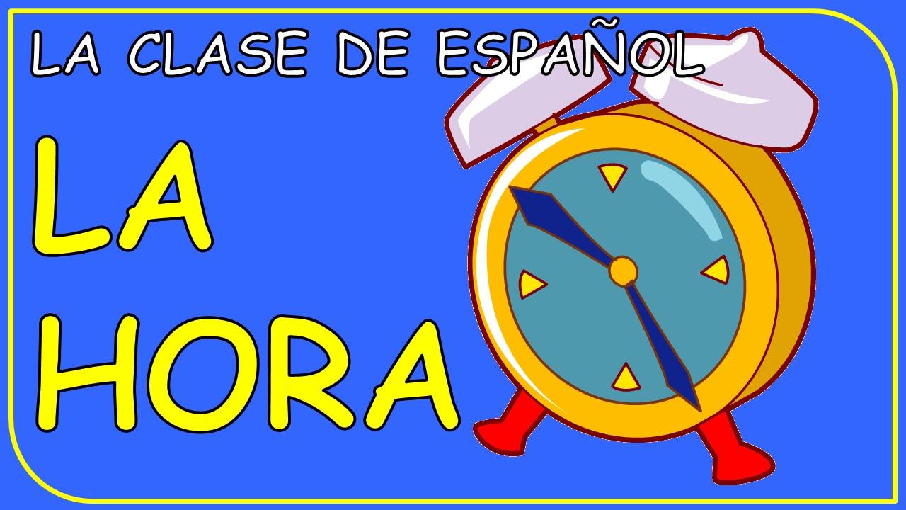 Telling Time In Spanish La Hora Youtube