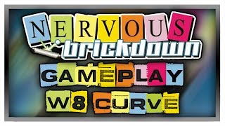 NERVOUS BRICKDOWN - World 8: Curve - Gameplay/Walkthrough
