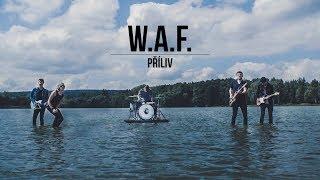 W.A.F. - Příliv