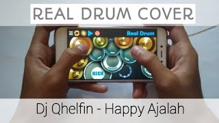 DJ Qhelfin - Happy Ajalah REAL DRUM COVER | DJ Qhelfin Cover | DJ Santai | DJ Terbaru mantap