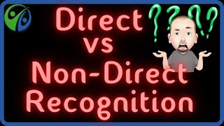 Direct vs Non-direct Recogniti…