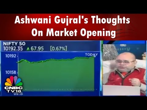 Ashwani Gujral's Thoughts On Market Opening | Stock Tips | Bazaar Open Exchange | CNBC TV18