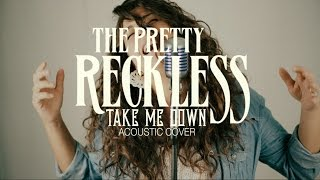 The Pretty Reckless - Take Me Down (Acoustic/Rearranged Cover) by IN THE LOOP