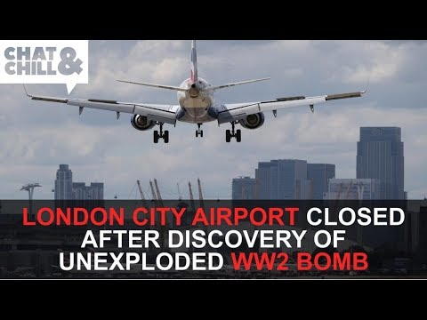WW2 BOMB FOUND AT LONDON CITY AIRPORT | Chat & Chill NEWS