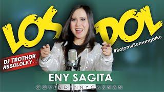 LOS DOL - ENY SAGITA JANDHUT  COVER   DJ TROTHOK ASSOLOLEY  | BOJOMU SEMANGATKU