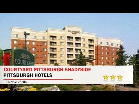 Courtyard Pittsburgh Shadyside - Pittsburgh Hotels, Pennsylvania