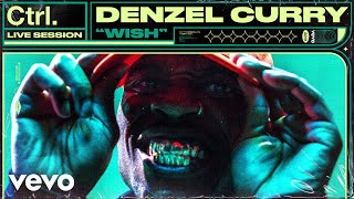 "Denzel Curry - ""Wish"" Live Session 